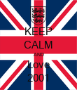KEEP CALM AND Love 2001 - Personalised Poster large