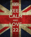 KEEP CALM AND LOVE 22 - Personalised Poster large