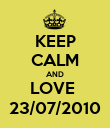 KEEP CALM AND LOVE  23/07/2010 - Personalised Poster large