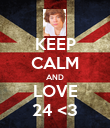 KEEP CALM AND LOVE 24 <3 - Personalised Poster large
