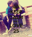 KEEP CALM AND LOVE 25 - Personalised Poster large