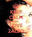 KEEP CALM AND LOVE 2ALBO - Personalised Poster large