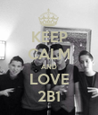 KEEP CALM AND LOVE 2B1 - Personalised Poster small