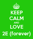 KEEP CALM AND LOVE 2E (forever) - Personalised Poster large