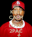 KEEP CALM AND LOVE  2PAC - Personalised Poster large