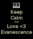 Keep Calm And Love <3 Evanescence - Personalised Poster large