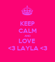 KEEP CALM AND LOVE  <3 LAYLA <3 - Personalised Poster large