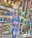 KEEP CALM AND LovE <3 Me - Personalised Poster large