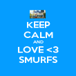 KEEP CALM AND LOVE <3 SMURFS - Personalised Poster large