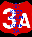 KEEP CALM AND LOVE 3A - Personalised Poster large