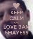 KEEP CALM AND LOVE 3AM 5MAYESS - Personalised Poster large