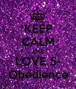 KEEP CALM AND LOVE 5- Obedience - Personalised Poster large