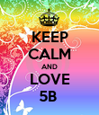 KEEP CALM AND LOVE 5B  - Personalised Poster large