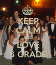 KEEP CALM AND LOVE 6 GRADE - Personalised Poster large