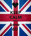 KEEP CALM AND Love  6D  - Personalised Poster large