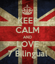 KEEP CALM AND LOVE 7 Bilingual - Personalised Poster large
