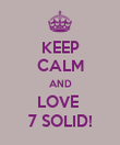 KEEP CALM AND LOVE  7 SOLID! - Personalised Poster large