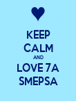 KEEP CALM AND LOVE 7A SMEPSA - Personalised Poster large