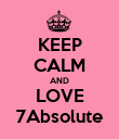 KEEP CALM AND LOVE 7Absolute - Personalised Large Wall Decal
