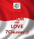 KEEP CALM AND LOVE 7Cleaver ;) - Personalised Poster large