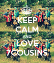 KEEP CALM AND LOVE 7COUSINS - Personalised Poster large