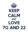 KEEP CALM AND LOVE 7G AND 22 - Personalised Poster large