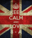 KEEP CALM AND LOVE 8 - A - Personalised Poster large