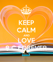 KEEP CALM AND LOVE 8 C FOREVER - Personalised Poster large