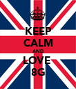 KEEP CALM AND LOVE  8G - Personalised Poster large