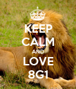 KEEP CALM AND LOVE 8G1 - Personalised Poster large