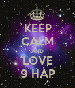 KEEP CALM AND LOVE 9 HAP - Personalised Poster large