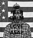 KEEP CALM AND LOVE A$AP - Personalised Poster large