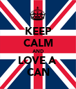 KEEP CALM AND LOVE A  CAN - Personalised Poster large