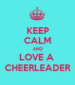 KEEP CALM AND LOVE A  CHEERLEADER - Personalised Poster large
