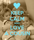KEEP CALM AND LOVE A COUSIN - Personalised Poster large