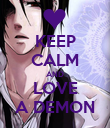 KEEP CALM AND LOVE A DEMON - Personalised Poster large