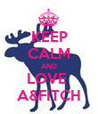 KEEP CALM AND LOVE  A&FITCH - Personalised Poster large