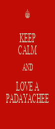 KEEP CALM AND LOVE A PADAYACHEE - Personalised Poster large