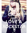 KEEP CALM AND  LOVE A ROCKSTAR - Personalised Poster large