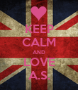 KEEP CALM AND LOVE A.S. - Personalised Poster large