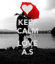 KEEP CALM AND LOVE A.S - Personalised Poster large