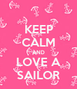 KEEP CALM AND LOVE A SAILOR - Personalised Poster large