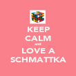 KEEP CALM and LOVE A SCHMATTKA - Personalised Poster large