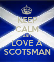 KEEP CALM AND LOVE A SCOTSMAN - Personalised Poster small