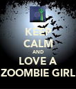 KEEP CALM AND LOVE A ZOOMBIE GIRL - Personalised Poster large