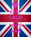 KEEP CALM AND LOVE AAN - Personalised Poster large