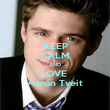 KEEP CALM AND LOVE  Aaron Tveit - Personalised Poster large