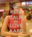 KEEP CALM AND LOVE AARU - Personalised Poster large