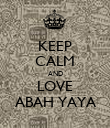KEEP CALM AND LOVE ABAH YAYA - Personalised Poster large