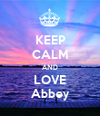 KEEP CALM AND LOVE Abbey - Personalised Poster large